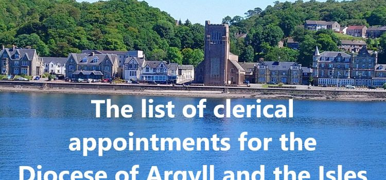 Clerical Appointments for the Diocese of Argyll and the Isles